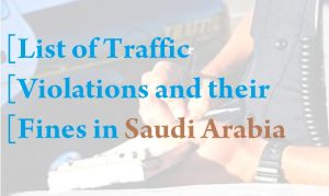 List of Traffic Violations Penalties in Saudi Arabia