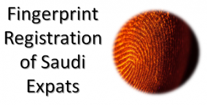 Registration of finger print in Saudi Arabia