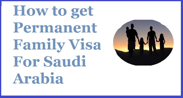 permanent-family-visa-of-saudi-arabia