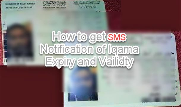 How to get Sms Notification of Iqama Expiry and Vailidty
