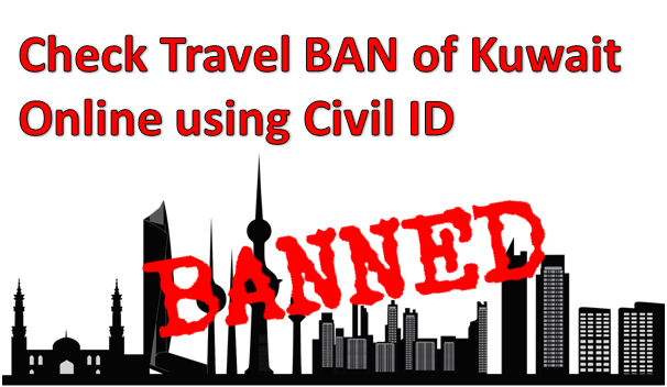 Check Travel BAN of Your Civil ID