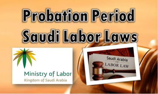 Probation Period Saudi Employment Laws
