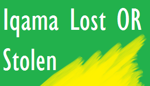 What to Do If Iqama is Lost or Stolen