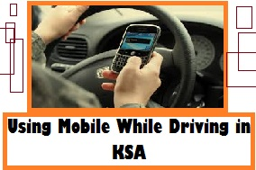 How much fine for using Mobile while driving? Saudi Traffic Fines List