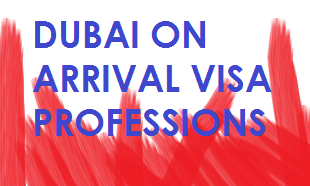 List of Visa On Arrival Professions Dubai, UAE