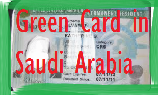 GREEN CARD for Permanent Residence in Saudi Arabia