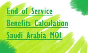 mol ksa saudi labor laws esb calculation