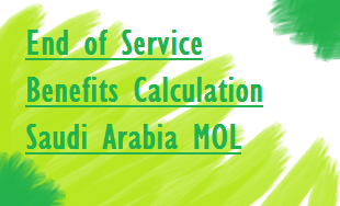 mol ksa saudi labor laws esb calculation