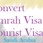 Convert Umrah Visa to Tourist Visa in Saudi Arabia
