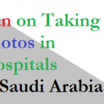 Ban on Taking Photos in Hospitals of Saudi Arabia