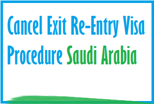 exit re entry visa cancel in ksa
