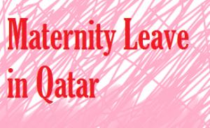 maternity leave of qatar labor law