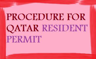 PROCEDURE FOR QATAR RESIDENT PERMIT