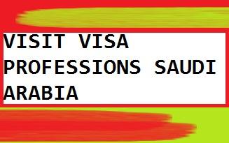 VISIT VISA PROFESSIONS SAUDI ARABIA