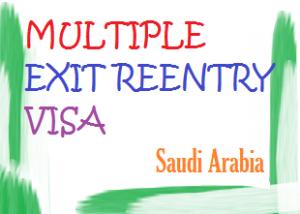 Multiple Exit reentry visa saudi arabia ksa