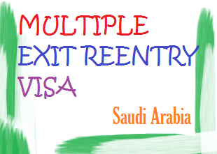 Multiple Exit reentry visa saudi arabia ksa