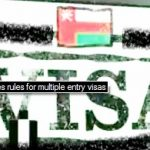 Multiple Entry Visa Duration in Oman