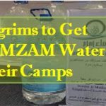 Pilgrims to Get ZAMZAM Water in Their Camps