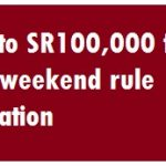 SR 100,000 fine For Weekend Rule Violation