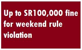 SR 100,000 fine For Weekend Rule Violation