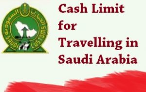 Cash Limit for Travelling in Saudi Arabia airport sea land