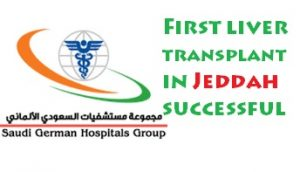 First liver transplant in Jeddah successful