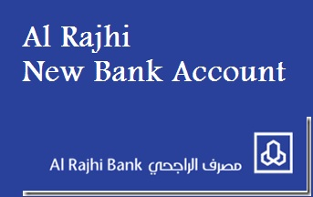 Al Rajhi NEW BANK ACCOUNT