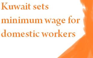 Minimum Wage of Domestic Worker in Kuwait