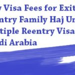 New Visa Fees for Exit Reentry Family Haj Umrah