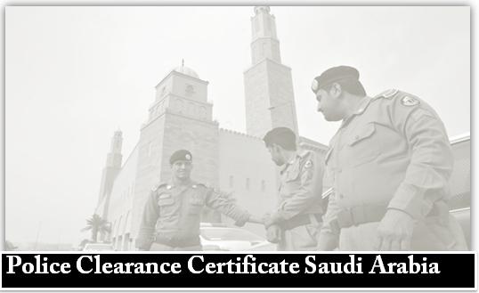police Clearance Certificate in Saudi Arabia