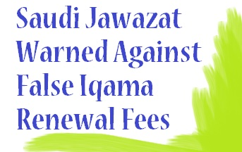 saudi-jawazat-iqama-renewal-fees