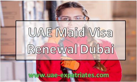 HOW TO RENEW HOUSE MAID VISA DUBAI