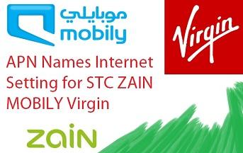 APN Names Internet Setting for STC ZAIN MOBILY Virgin
