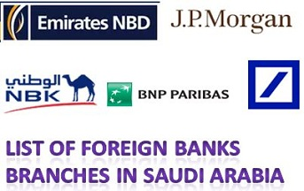 List of Foreign Banks Branches in Saudi Arabia