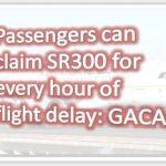 Passengers Claim SR 300 for Each Hour of Flight Delay Saudi Arabia