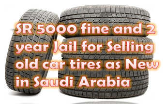 SR 5000 fine and 2 year Jail for Selling old car tires as New