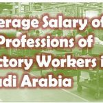 Average Salary of 19 Professions of Factory Workers in Saudi Arabia