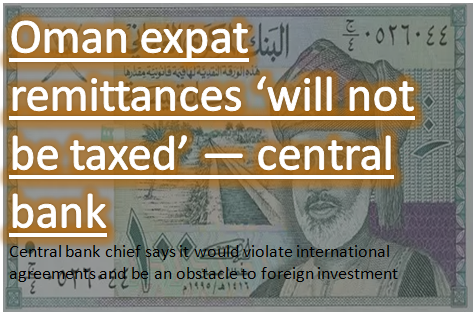 No Remittance Tax in Oman for Expats