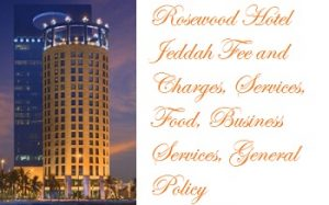 rosewood-hotel-jeddah-charges