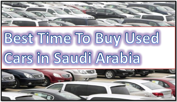 Best Time To Buy Used Cars in Saudi Arabia
