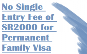No Single Entry Visa Fee for Permanent Family Visa