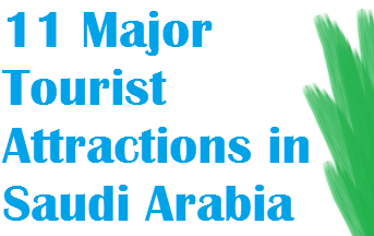 11 Major Tourist Attractions in Saudi Arabia