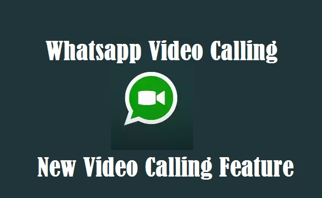 WhatsApp: New Video Calling feature