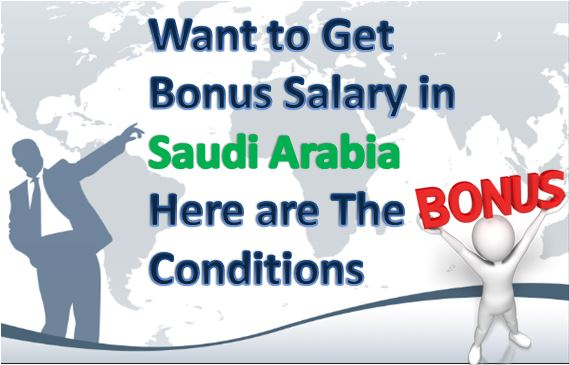 Want to Get Bonus Salary in Saudi Arabia Here are The Conditions