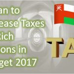 Oman to Increase Taxes on Rich Persons in Budget 2017