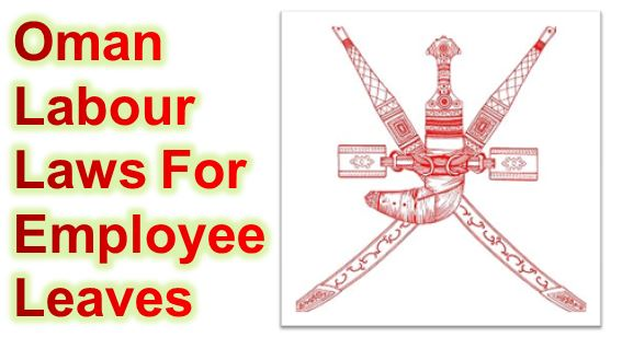 Oman Labor Laws for Leaves Sick Holidays Annual Leaves