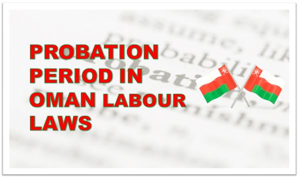 PROBATION PERIOD IN OMAN LABOUR LAWS