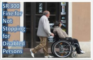 sr-300-fine-for-driver-not-stop-while-any-disable-person-is-crossing-the-road