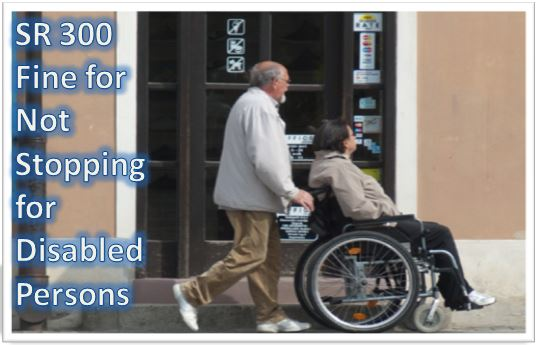 SR 300 Fine for Not Stopping for Disabled Persons