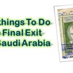 12 THINGS TO DO BEFORE FINAL EXIT FROM SAUDI ARABIA